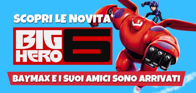 Big Hero 6, ecco i nuovi giocattoli del capolavoro Disney!
