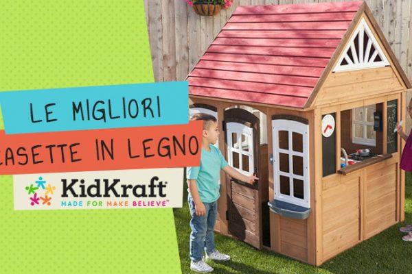 Casette in Legno per bambini. Ecco le migliori casette KidKraft per il tuo giardino