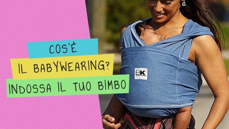 Consigli utili sulle fasceportabebé. Cos'è il Babywearing e i suoi benefici.