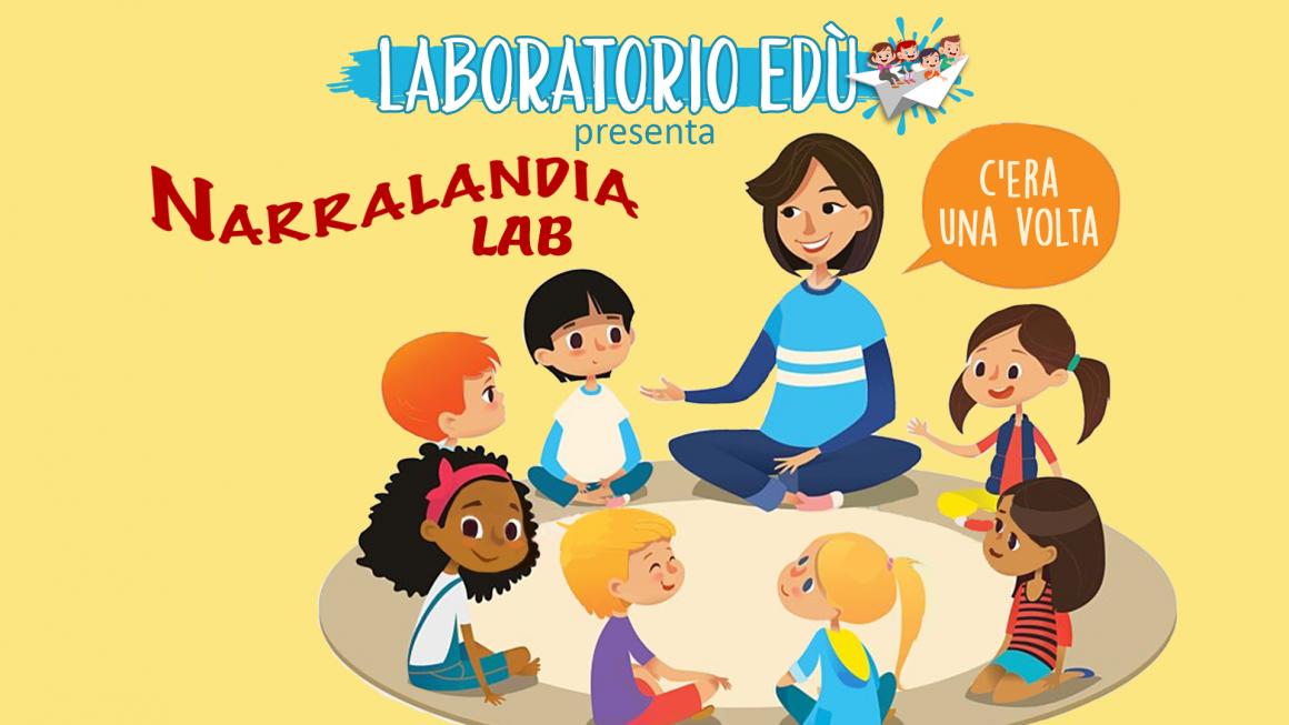 Laboratorio Edù presenta: Narralandia Lab